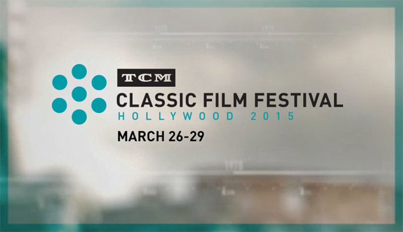 2015 TCM Classic Film Festival: Wrap-Up