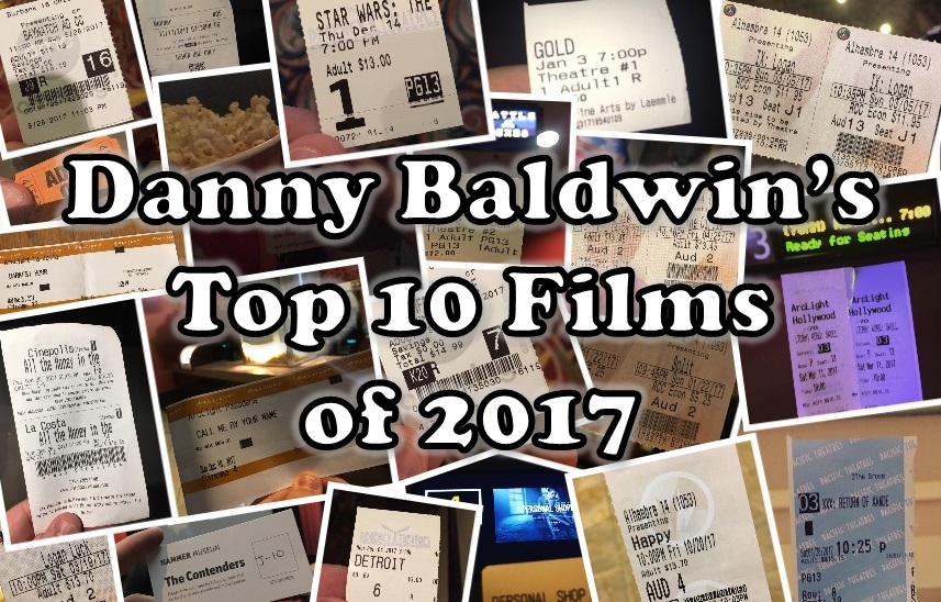Danny Baldwin's Top 10 Films of 2017